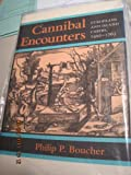 Cannibal Encounters : Europeans and Island Caribs, 1492-1763, Boucher, Philip P., 0801843650