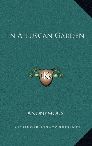 In A Tuscan (Tuscan Gardens)
