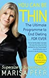You Can Be Thin: The Ultimate Programme to End Dieting...Forever by Marisa Peer (2015-01-08)