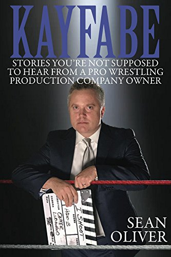 Kayfabe: Stories You're Not Supposed to Hear From a Pro Wrestling Production Company Owner cover