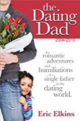 Best Of The Dating Dad: 2004-2010 Kindle Edition