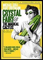 Crystal Fairy & The Magical Cactus  Directed by Sebastián Silva