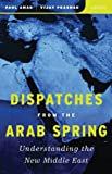 Dispatches from the Arab Spring, , 081669012X