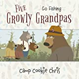 Five Growly Grandpas: Go Fishing (Green River Books) (Volume 6)