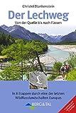 Der Lechweg: Von der Quelle bis nach Füssen