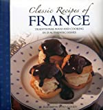 Classic Recipes of France, Carole Clements and Elizabeth Wolf-Cohen, 0754827194
