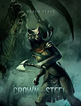 Crown of Steel (Chaos Awakens Book 2) by [Pfaff, Heath]