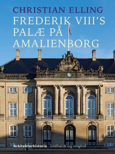 Amazoncom Frederik Viii S Palæ På Amalienborg Danish Edition