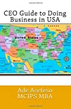 CEO Guide to Doing Business in USA, Ade Asefeso MCIPS MBA, 1499580010