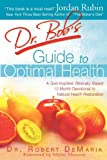 Dr. Bob's Guide to Optimal Health, Bob DeMaria, 0768423775
