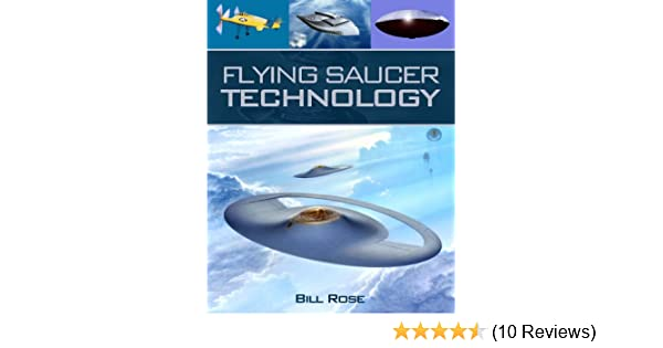 Flying Saucer Technology Rose Bill 9781857803235 Amazon Com Books