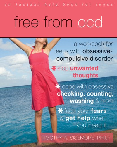Free from OCD: A Workbook for Teens with Obsessive-Compulsive Disorder by Instant Help Publications