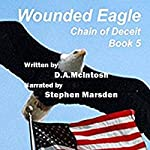 Wounded Eagle: Chain of Deceit, Book 5 | David A. McIntosh