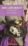 Sa Majesté des poisons par Anne-Laure Morata