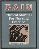 Pain : Clinical Manual for Nursing Practice, McCaffery, Margot and Beebe, Alexandra, 080163248X