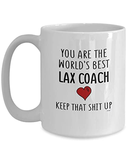 514b35151216 Amazon.com: Lax Coach Mug - Funny Coffee Cup Gift Ideas For Men Women On  Birthday Christmas   You're The World's Best Keep That Up By Whizk MUP531:  Kitchen ...