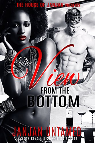 The View From The Bottom by [Untamed, JanJan]