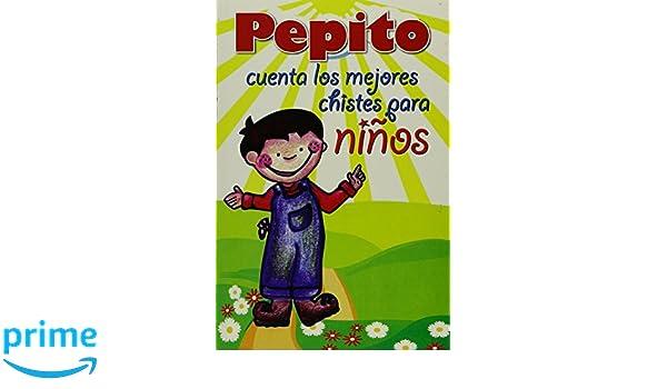 Pepito: Cuenta Los Mejores Chistes Para Niños / Count the Best Jokes for Children: Amazon.es: Alberto Hernandez Torres: Libros