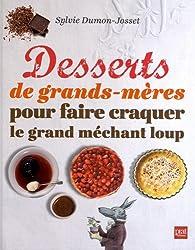 Desserts de grands-mères pour faire craquer le grand méchant loup