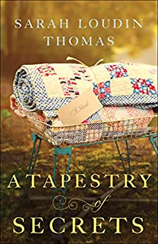 A Tapestry of Secrets (Appalachian Blessings Book #3) by [Thomas, Sarah Loudin]