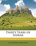 Thirty Years of Shikar, Edward Braddon, 1146530900