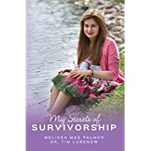 My Secrets of Survivorship: Complex Regional Pain Syndrome (Dr. Tim Lubenow Book 1)