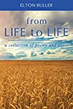From Life to Life: A Collection of Poetry and Prose