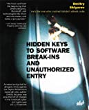 Hidden Keys to Software Break-Ins and Unauthorized Entry, Dmitry Sklyarov, 1931769303