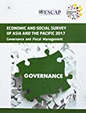 img - for Economic and Social Survey of Asia and the Pacific 2017: Governance and Fiscal Management book / textbook / text book