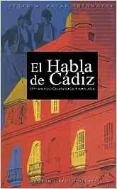 El Habla De Cádiz: Amazon.es: Sotomayor, Payan: Libros