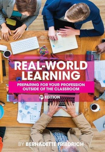 Real-World Learning: Preparing for your Profession Outside of the Classroom