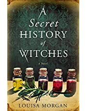 A Secret History of Witches: A Novel