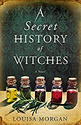 A Secret History of Witches by Louisa Morgan fantasy book reviews