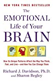 Book Cover for The Emotional Life of Your Brain: How Its Unique Patterns Affect the Way You Think, Feel, and Live--and How You Can Change Them