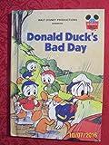 Walt Disney Productions presents Donald Duck's bad day (Disney's wonderful world of reading)