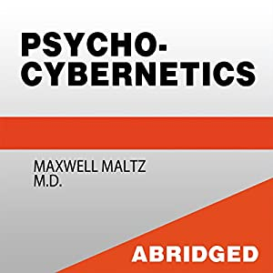 Psycho-Cybernetics - A New Technique for Using Your Subconscious Power Audiobook