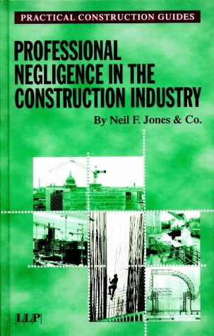 Professional Negligence in the Construction Industry (Lloyd's Practical Construction Guides)
