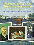 Impressionist and Post-Impressionist Paintings, Fogg Art Museum Staff, 0486414744