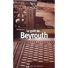 GOÛT DE BEYROUTH (LE)