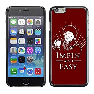 "A-type Colorful Printed Hard Protective Back Case Cover Shell Skin for 4.7"" iPhone 6 ( Impin ain't Easy Game Of Thrones Funny ) by icecream design"