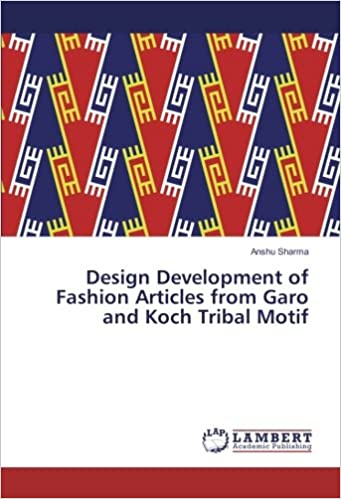 Amazon Com Design Development Of Fashion Articles From Garo And Koch Tribal Motif 9783330034877 Sharma Anshu Books