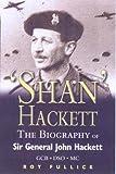 The Biography of General Sir John Hackett, GCB DSO MC, Roy Fullick, 0850529751
