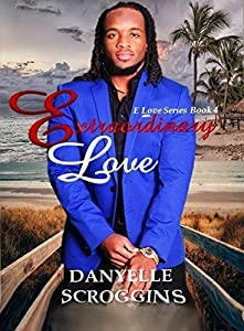 Extraordinary Love (E Love Series Book 4)