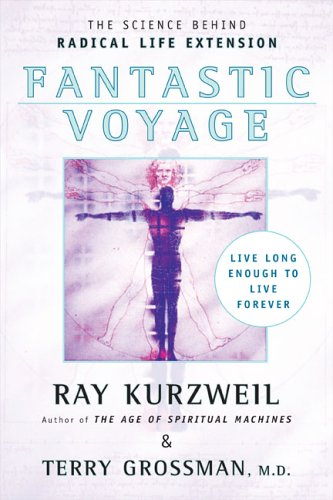 Fantastic Voyage: Live Long Enough to Live Forever [Ray Kurzweil - Terry Grossman] (Tapa Blanda)