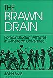The Brawn Drain, John Bale, 0252017323