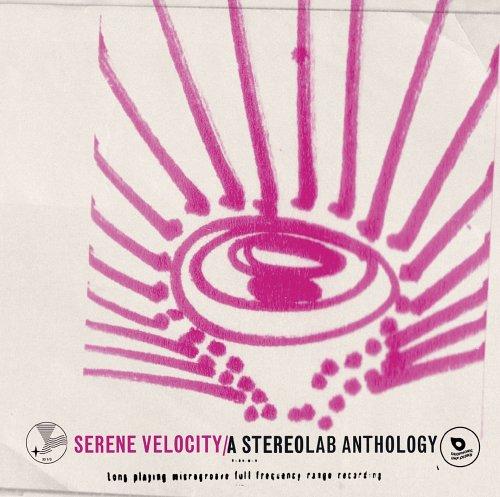 SERENE VELOCITY - A STEREOLAB [Vinyl] by Rhino Records