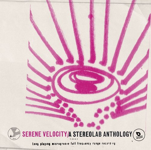 Serene Velocity: A Stereolab Anthology