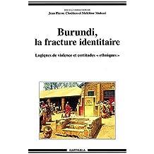 burundi, la fracture identitaire: logiques de violence