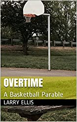 Overtime: A Basketball Parable