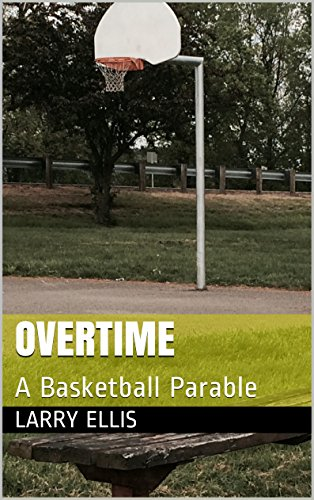 Overtime: A Basketball Parable by [Ellis, Larry]